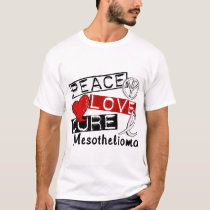 Peace Love Cure Mesothelioma T-Shirt