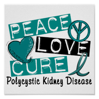 Peace Love Cure PKD Polycystic Kidney Disease Poster