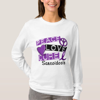 Peace Love Cure Sarcoidosis T-Shirt