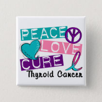 Peace Love Cure Thyroid Cancer Button