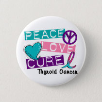 PEACE LOVE CURE Thyroid Cancer Shirts & Gifts Button