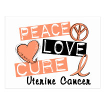 Peace Love Cure Uterine Cancer Postcard