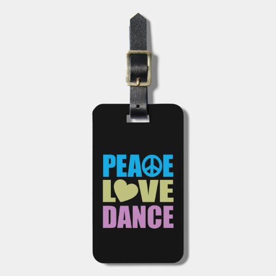 Peace Love Dance Bag Tag
