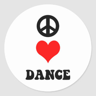 Peace Love Dance Classic Round Sticker