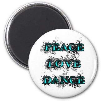 Peace Love Dance 2 Inch Round Magnet
