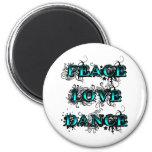 Peace Love Dance Magnets