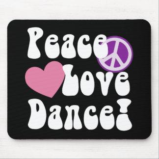Peace, Love, Dance Mouse Pad