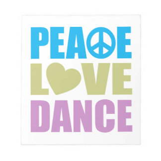 Peace Love Dance Note Pads