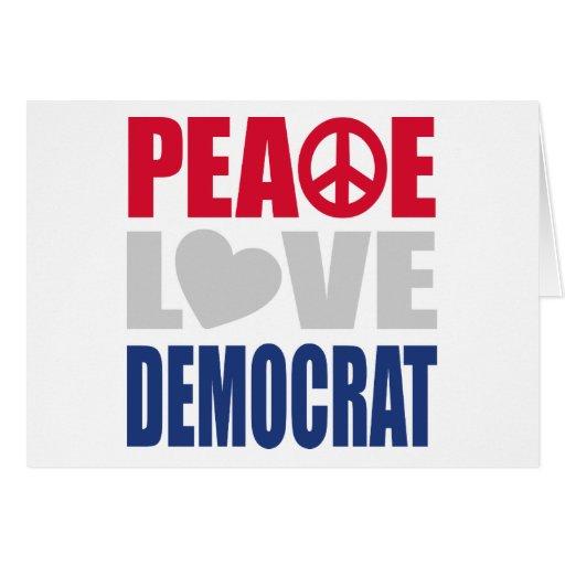 Peace Love Democrat Greeting Cards