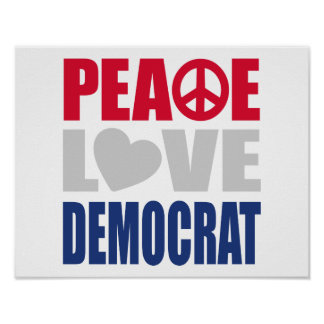 Peace Love Democrat Poster