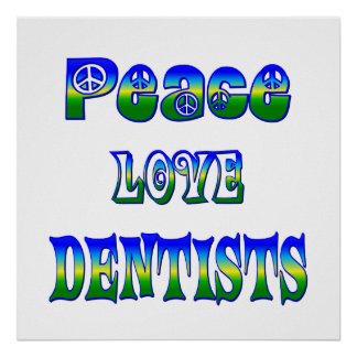 Peace Love Dentists Print