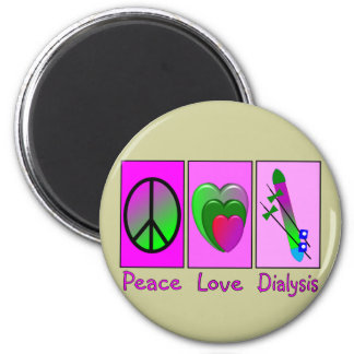 Peace Love Dialysis 2 Inch Round Magnet
