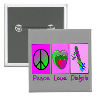 Peace Love Dialysis 2 Inch Square Button