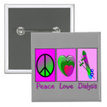 Peace Love Dialysis Buttons