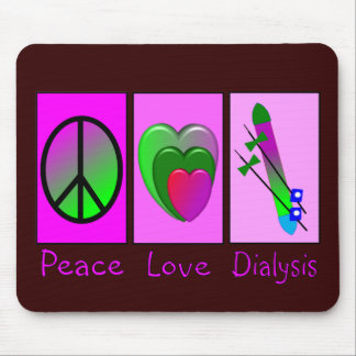 Peace Love Dialysis Mouse Pad