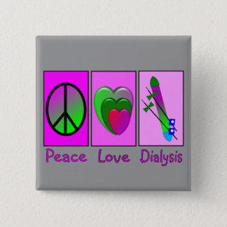 Peace Love Dialysis Pinback Button