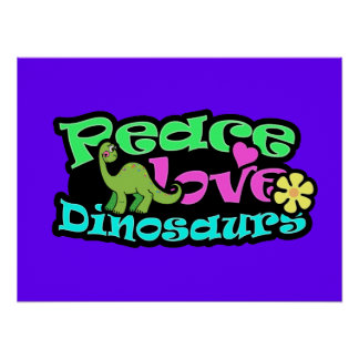 Peace, Love, Dinosaurs Poster