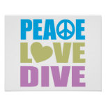 Peace Love Dive Posters