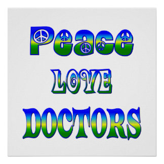 Peace Love Doctors Posters