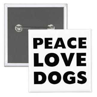 Peace Love Dogs 2 Inch Square Button