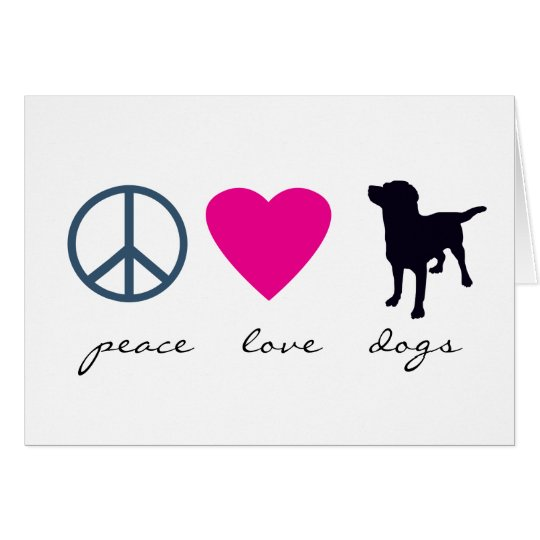 Peace Love Dogs Card