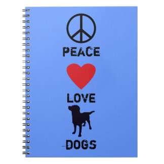 Peace Love Dogs Spiral Notebook