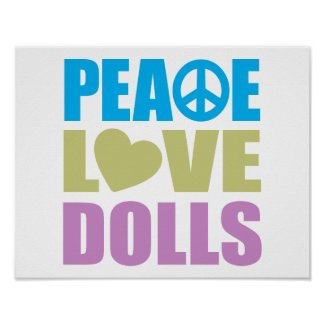 Peace Love Dolls Posters