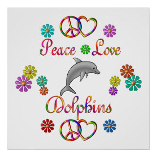 Peace Love Dolphins Poster