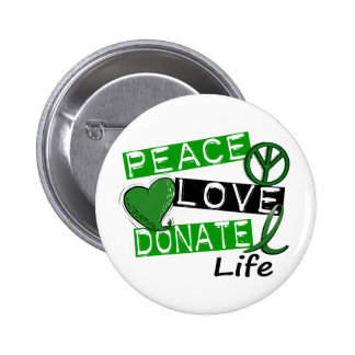 PEACE LOVE DONATE LIFE 2 INCH ROUND BUTTON