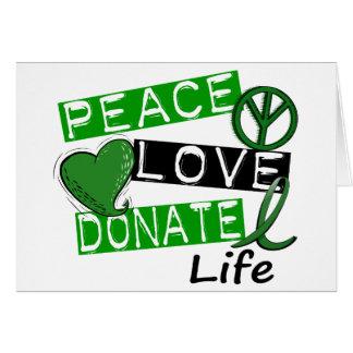 PEACE LOVE DONATE LIFE GREETING CARD