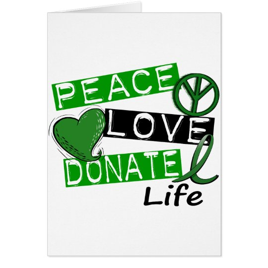 PEACE LOVE DONATE LIFE CARD