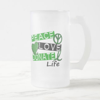 PEACE LOVE DONATE LIFE 16 OZ FROSTED GLASS BEER MUG