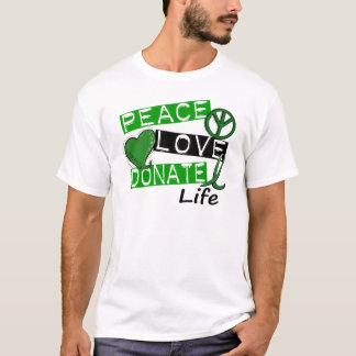 PEACE LOVE DONATE LIFE T-Shirt