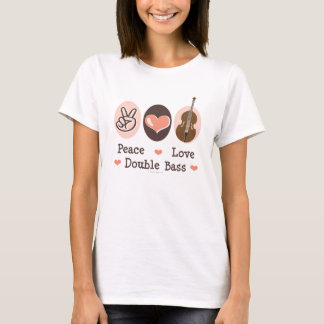Peace Love Double Bass T-shirt