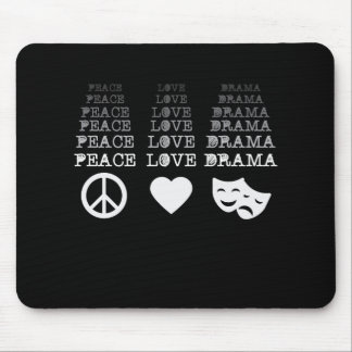 Peace Love Drama Musicals  Theater Lover Men Mouse Pad