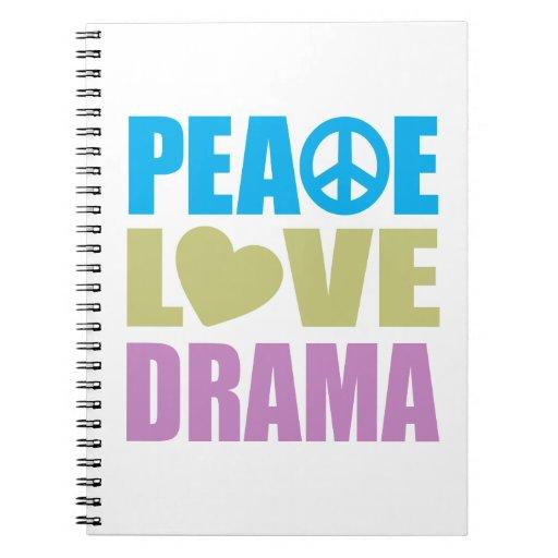 Peace Love Drama Spiral Notebook