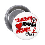 Peace Love Drug Free 2 Inch Round Button