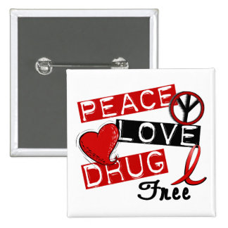 Peace Love Drug Free Pinback Buttons