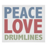 Peace Love Drumlines Poster