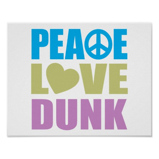 Peace Love Dunk Posters