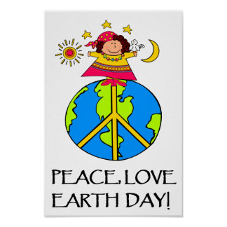 PEACE, LOVE, EARTH DAY! POSTER