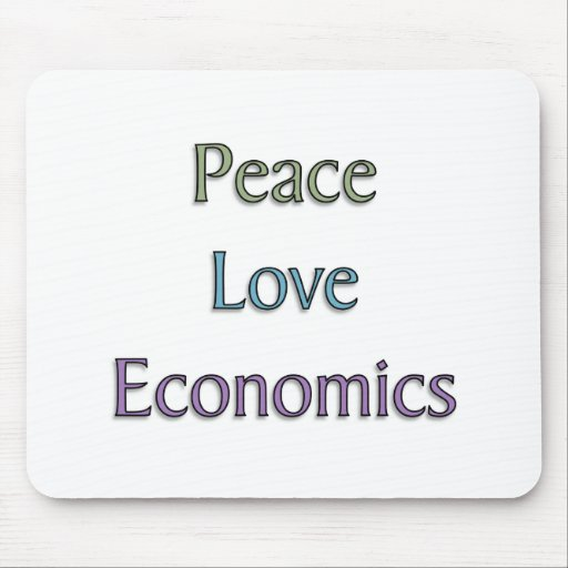 Peace, Love, Economics Mouse Pad