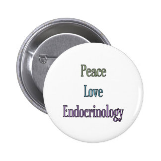 Peace, Love, Endocrinology 2 Inch Round Button