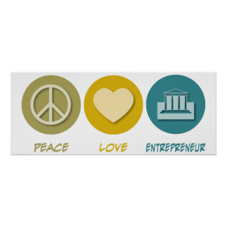 Peace Love Entrepreneur Poster