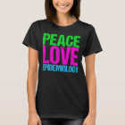 Peace Love Epidemiology T-Shirt