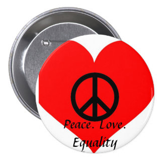 Peace Love Equality Pinback Button