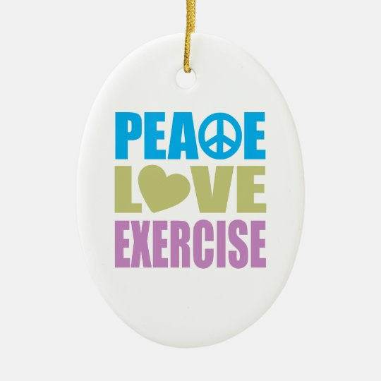 Peace Love Exercise Ceramic Ornament