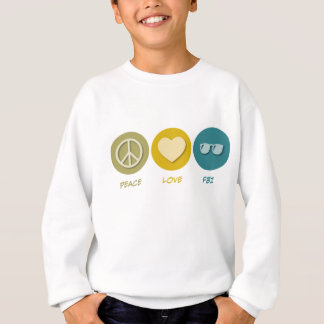 Peace Love FBI Sweatshirt