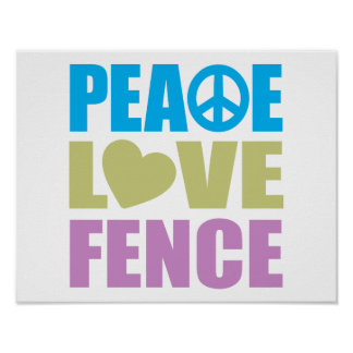 Peace Love Fence Print