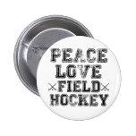 Peace, Love, Field Hockey 2 Inch Round Button